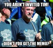 You aren't invited Tim